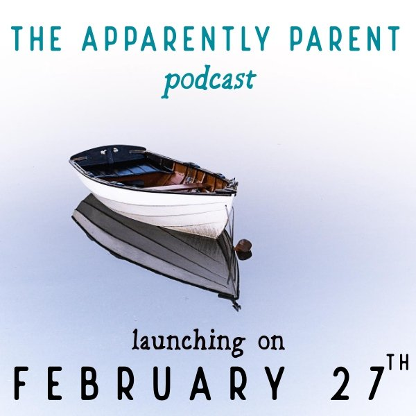 The Apparently Parent Podcast Launch Image