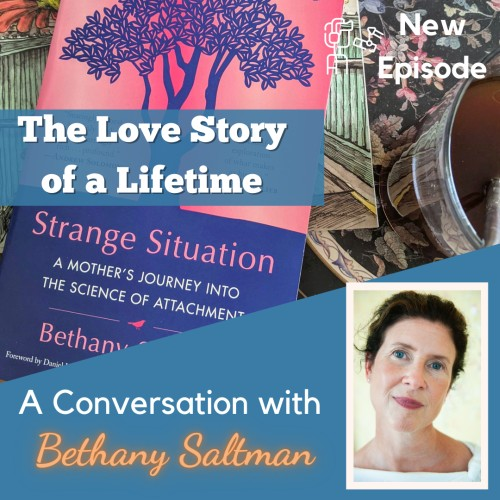 Ep. 56 – The Love Story of a Lifetime with Bethany Saltman
