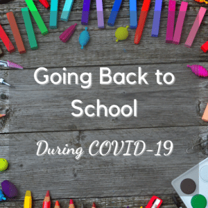 Going Back to School During Covid